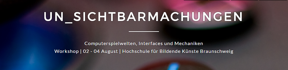Un_sichtbarmachungen. Computerspielwelten, Interfaces und Mechaniken